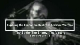 Exposing the Enemy: The Battle, The Enemy, The Victory (Part 1)