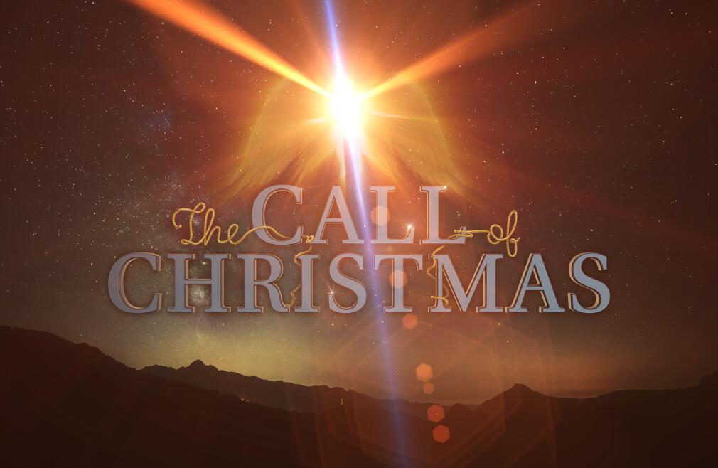 The Call of Christmas: A Christmas Night of Worship