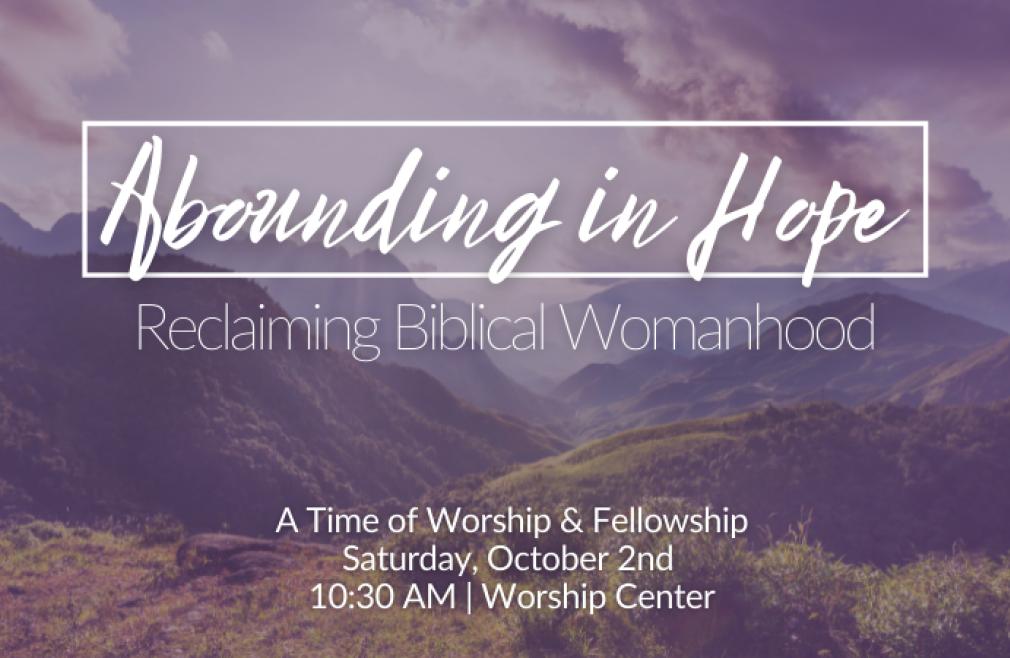 Abounding In Hope: Reclaiming Biblical Womanhood
